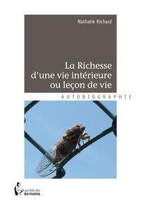 Nathalie Richard - La Richesse d'une vie intérieure ou leçon de vie.