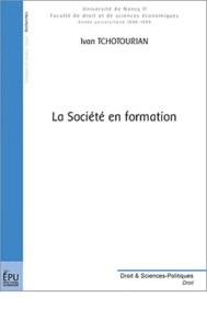Ivan Tchotourian - La société en formation.
