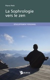 Pierre Petit - La sophrologie vers le zen.