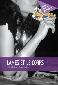 Frédéric Guilleray et Cynthia Medina - Lames et le Corps.
