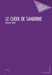 Bernard Tellez - Le choix de Sandrine.