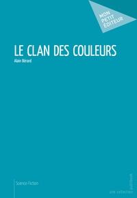 Alain Bérard - Le clan des couleurs.