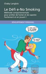 Le défi E-no smoking, méthode comportementale pour arrêter de fumer et de vapoter - Facilement et en jouant!.pdf