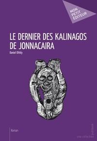 Daniel Othily - Le dernier des Kalinagos de Jonnacaira.
