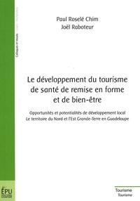 Le développement du tourisme de santé de remise en forme et de bien-être - Opportunités et potentialités de développement local : le territoire du Nord et de lEst Grande-Terre en Guadeloupe.pdf