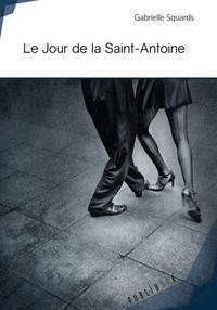 Gabrielle Squards - Le jour de la Saint-Antoine.