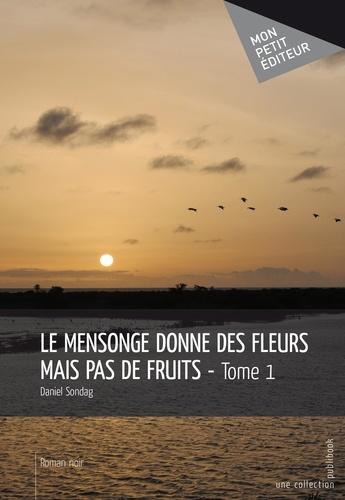 Le mensonge donne des fleurs mais pas de fruits