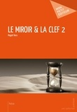 Magali Nora - Le miroir et la clé - Tome 2.