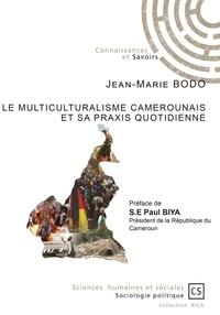 Jean-Marie Bodo - Le multiculturalisme camerounais et sa praxis quotidienne.