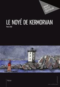 Yves Chol - Le noyé de Kermorvan.