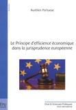 Aurélien Portuese - Le principe d'efficience économique dans la jurisprudence européenne.