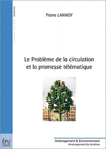 Pierre Lannoy - Le Problème de la circulation et la promesse télématique.
