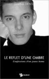 Jonathan Denis - Le reflet d'une ombre - Confessions d'un jeune homo.