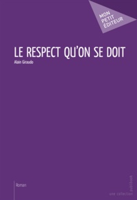 Alain Giraudo - Le Respect qu'on se doit.