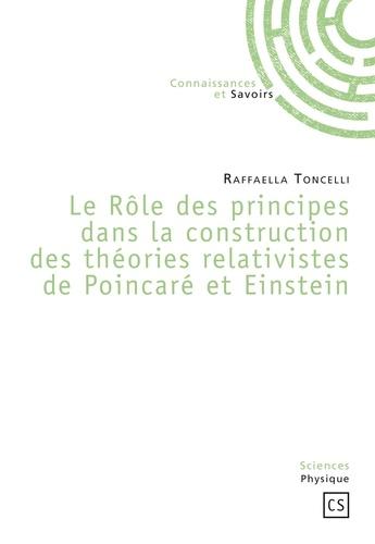Raffaella Toncelli - Le Rôle des principes dans la construction des théories relativistes de Poincaré et Einstein.