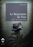 Manon Orlhac - Le Royaume de Pan Tome 1 : La marque de Pan.