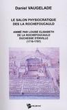 Daniel Vaugelade - Le salon physiocratique des La Rochefoucauld - Animé par Louise Elisabeth de La Rochefoucauld duchesse d'Enville (1716-1797).
