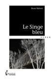 Bruno Malivert - Le singe bleu.