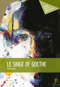 Michel Louyot - Le singe de Goethe.