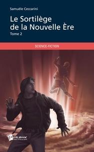 Samuële Ceccarini - Le sortilège de la nouvelle ère - Tome 2.
