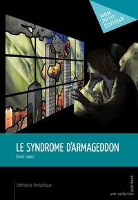 Denis Lopez - Le Syndrome d'Armageddon.