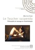 Martine Samé - Le Toucher suspendu - Philosophie et massage en kinésithérapie.