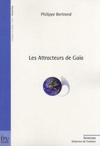 Philippe Bertrand - Les Attracteurs de Gaïa.