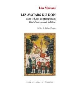 Léo Mariani - Les avatars du don dans le Laos contemporain - Essai d'anthropologie politique.