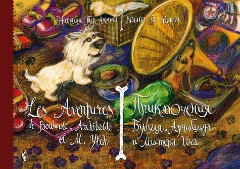 Natalia Ter-Akopova - Les aventures de Bouboule, Archibald et M. Ytch.