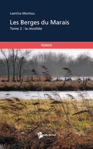 Laetitia Montou - Les berges du marais - Tome 2 : La révoltée.