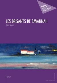 Claire Laurent - Les brisants de Savannah.