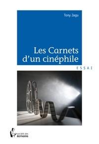 Tony Jagu - Les Carnets d'un cinéphile.