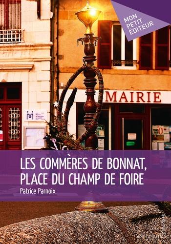 Patrice Parnoix - Les commères de Bonnat, place du Champ de Foire.