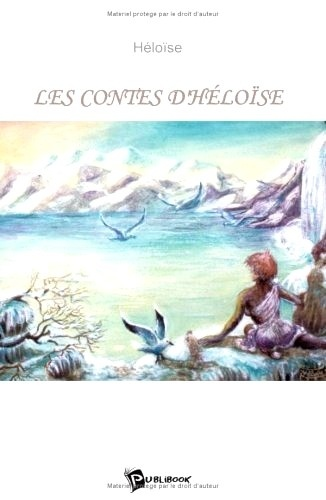 Héloïse - Les contes d'Héloïse.