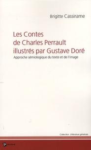 Brigitte Cassirame - Les Contes de Charles Perrault illustrés par Gustave Doré - Approche sémiologique du texte et de l'image.