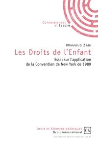 Mamoud Zani - Les Droits de l'enfant - Essai sur l'application de la Convention de New York de 1989.