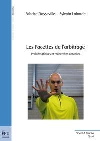 Fabrice Dosseville et Sylvain Laborde - Les facettes de l'arbitrage.