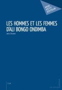 Janis Otsiemi - Les hommes et les femmes d'Ali Bongo Ondimba.