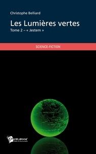 Christophe Belliard - Les lumières vertes - Tome 2.