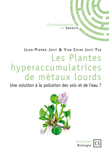 Les plantes hyperaccumulatrices de métaux lourds. Une solution à la pollution des sols et de l'eau ?