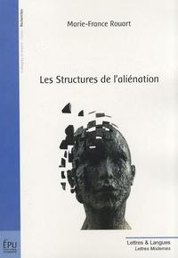 Marie-France Rouart - Les structures de l'aliénation.