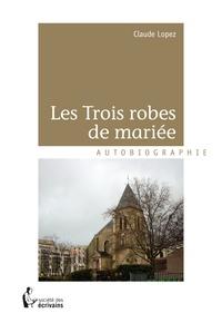 Claude Lopez - Les Trois robes de mariée.
