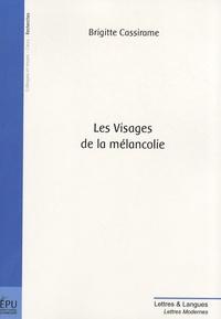 Brigitte Cassirame - Les visages de la mélancolie.