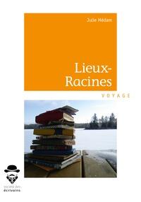 Julie Médam - Lieux-Racines.