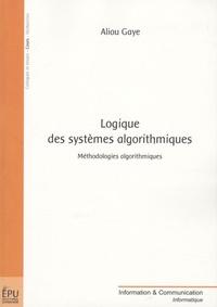 Aliou Gaye - Logique des systèmes algorithmiques - Méthodologies algorithmiques.