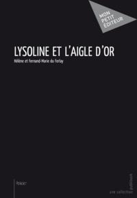 Marie Du Ferlay - Lysoline et l'Aigle d'or.