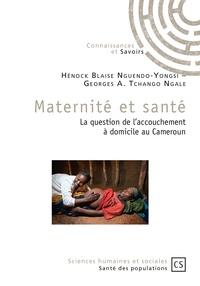 Publibook - Maternité et santé - La question de l'accouchement à domicile au Cameroun.