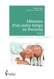 Nicole Toch - Mémoire d'un autre temps au Rwanda Tome 3 : .