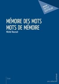Michel Roussel - Mémoire des mots - Mots de mémoire.