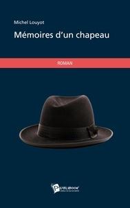 Michel Louyot - Mémoires d'un chapeau.